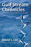 img - for Gulf Stream Chronicles: A Naturalist Explores Life in an Ocean River book / textbook / text book