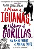 A Mess of Iguanas, a Whoop of Gorillas...: An Amazement of Animal Facts