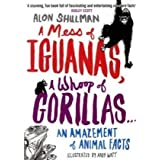 A Mess of Iguanas, A Whoop of Gorillas...: An Amazement of Animal Factsby Alon Shulman