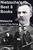 Image of Nietzsche's Best 8 Books (Gay Science, Ecce Homo, Zarathustra, Dawn, Twilight of the Idols, Antichrist, Beyond Good and Evil, Genealogy of Morals)