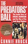 The Predators' Ball: The Inside Story...