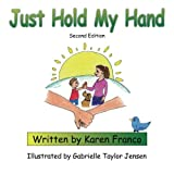 img - for Just Hold My Hand book / textbook / text book