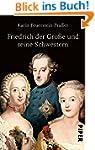 Friedrich der Gro�e und seine Schwestern