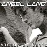 Angel Land | Victor J Banis