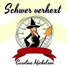 Schwer verhext [Heavy and Bewitched] (       ungekürzt) von Caroline Mickelson Gesprochen von: Kathrin Kana