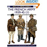 The French Army 1939-45 (1) : The Army of 1939-40 & Vichy France (Men-At-Arms Series, 315)
