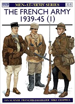 The French Army 1939-45 (1) : The Army of 1939-40 & Vichy France (Men