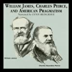 William James, Charles Peirce, and American Pragmatism | James Campbell
