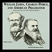 William James, Charles Peirce, and American Pragmatism | [James Campbell]