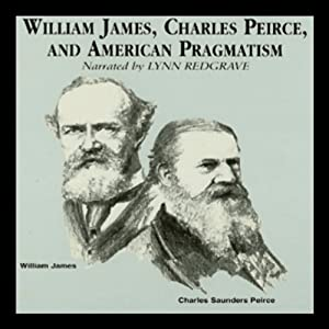 William James, Charles Peirce, and American Pragmatism Audiobook
