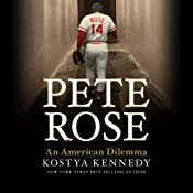 Pete Rose: An American Dilemma | [Kostya Kennedy]