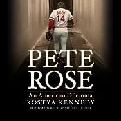 Pete Rose: An American Dilemma | [Kostya Kennedy]