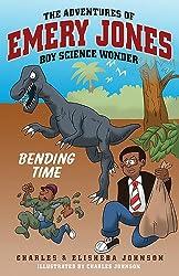 Bending Time (The Adventures of Emery Jones, Boy Science Wonder Book 1)