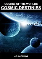 Cosmic Destinies (Course of the Worlds Book 3) (English Edition)