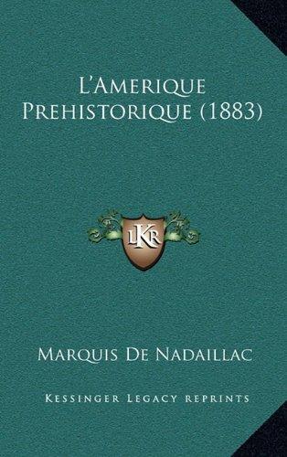 L'Amerique Prehistorique (1883)