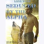Lone Wolf: Seduced by the Alpha | Zoe Perdita