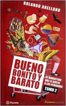 Bueno, Bonito y Barato: El Marketing Que Le Gusta a Los ...