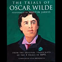 The Trials of Oscar Wilde Audiobook by Gyles Brandreth Narrated by Martin Jarvis