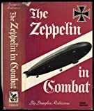 Zeppelin in Combat: History of the German Naval Airship Division, 1912-18 Douglas H. Robinson