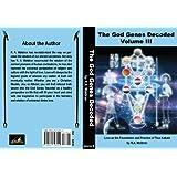The God Genes Decoded Volume III (The God Genes Decoded, III)