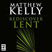 Rediscover Lent | [Matthew Kelly]