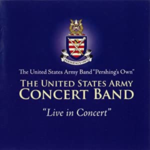 Us Army Band: Live in Concert