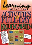 img - for Learning Center Activities for the Full-Day Kindergarten by Bergman Abby Barry (1990-08-01) Paperback book / textbook / text book