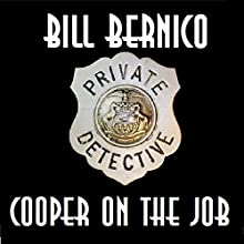 Cooper on the Job: Three Cooper Stories (       UNABRIDGED) by Bill Bernico Narrated by Gregg Rizzo