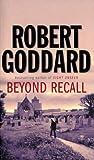 BEYOND RECALL (0552142255) by ROBERT GODDARD