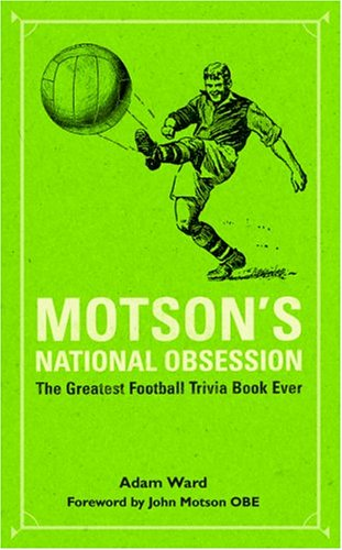Motson's National Obsession: The Greatest Football Trivia Book Ever..., Adam Ward, John Motson