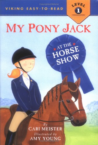 My Pony Jack at the Horse Show (Easy-to-Read,Viking Children's)
