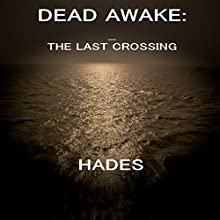 Dead Awake: The Last Crossing: The Dead Walking, Book 1 Audiobook by  Hades Narrated by  Mr. Noriega,  Mrs. Noriega