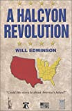 img - for A Halcyon Revolution book / textbook / text book