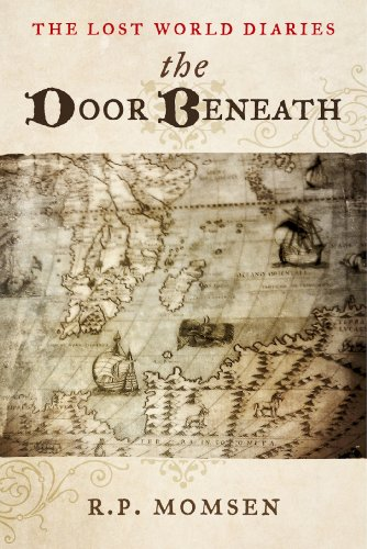 Book: The Lost World Diaries - The Door Beneath by R P Momsen