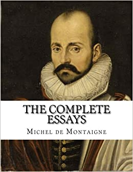 effective application essay tips for michel de montaigne essays  michel montaigne essays expert writers quality services fast delivery and other benefits can be found in our custom writing service entrust your report