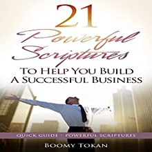 21 Powerful Scriptures: To Help You Build a Successful Business (       UNABRIDGED) by Boomy Tokan Narrated by Zion Recording