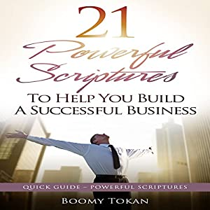 21 Powerful Scriptures: To Help You Build a Successful Business Audiobook