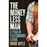 The Moneyless Man: A Year of Freeconomic Livingby Mark Boyle