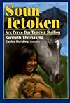 Soun Tetoken: Nez Perce Boy Tames a Stallion (Thomasma, Kenneth. Amazing Indian Children Series.)