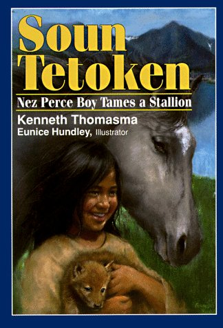 Image for Soun Tetoken: Nez Perce Boy Tames a Stallion (Thomasma, Kenneth. Amazing Indian Children Series.)