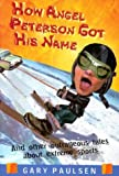 How Angel Peterson Got His Name (0385729499) by Paulsen, Gary