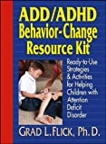 img - for ADD/ADHD Behavior-Change Resource Kit: Ready-to-Use Strategies & Activities for Helping Children with Attention Deficit Disorder book / textbook / text book