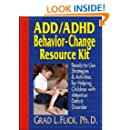 ADD / ADHD Behavior-Change Resource Kit: Ready-to-Use Strategies and Activities for Helping Children with Attention Deficit Disorder