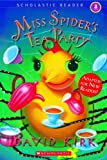Miss Spider's Tea Party (Scholastic Reader Level 2) (0439833051) by David Kirk