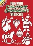 Fun with Christmas Ornaments Stencils (Dover Stencils)