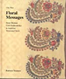 Floral messages. From ottoman Court Embroidery to Anatolian Trousseau Chests