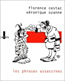 echange, troc Véronique Ozanne, Florence Cestac  - Les phrases assassines