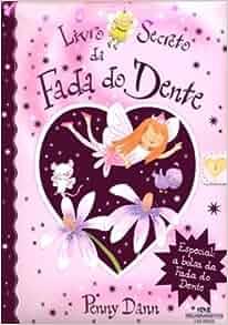Livro Secreto Da Fada Do Dente (Em Portuguese do Brasil): Penny Dann