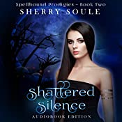 Shattered Silence: Book Two | Sherry Soule