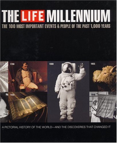Life Millennium: The 100 Most Important Events and People of the Past 1000 Years